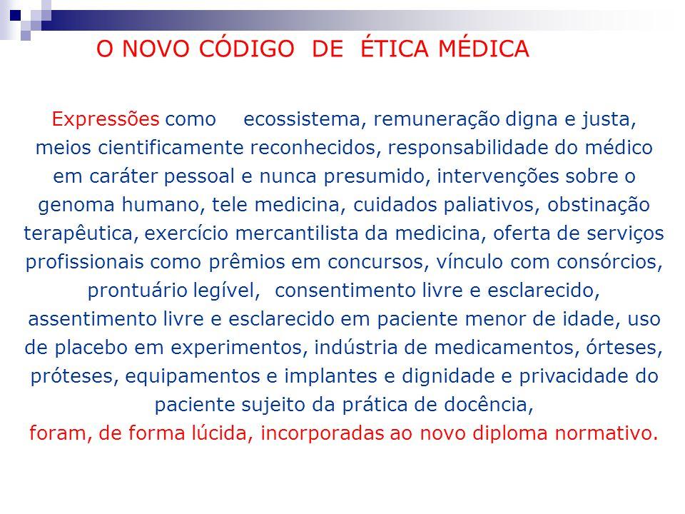 Expressões como ecossistema, remuneração digna e justa, meios cientificamente reconhecidos, responsabilidade do médico em caráter pessoal e nunca pres