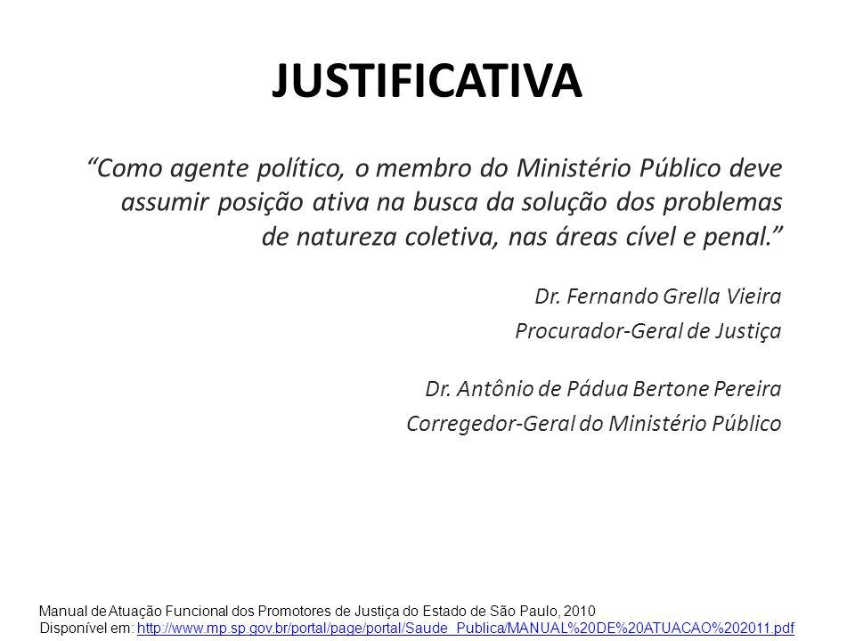 JUSTIFICATIVA Como agente político, o membro do Ministério Público deve assumir posição ativa na busca da solução dos problemas de natureza coletiva,