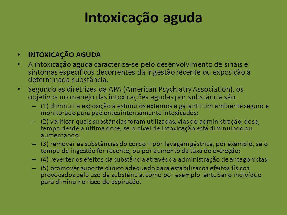 Intoxicação aguda INTOXICAÇÃO AGUDA A intoxicação aguda caracteriza-se pelo desenvolvimento de sinais e sintomas específicos decorrentes da ingestão r