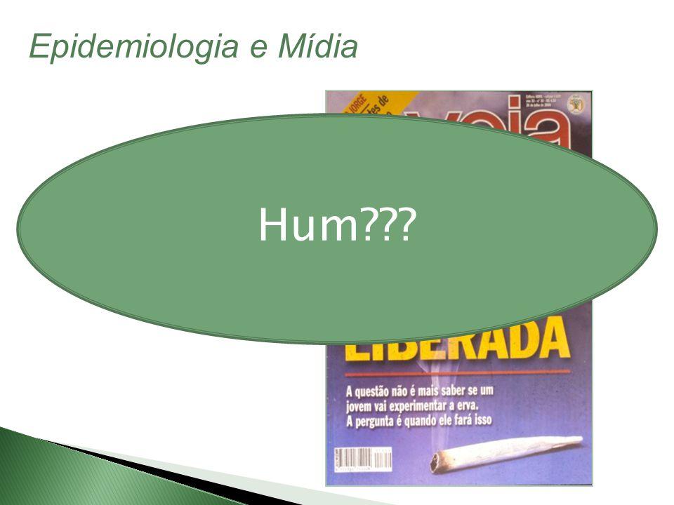 Hum??? Epidemiologia e Mídia