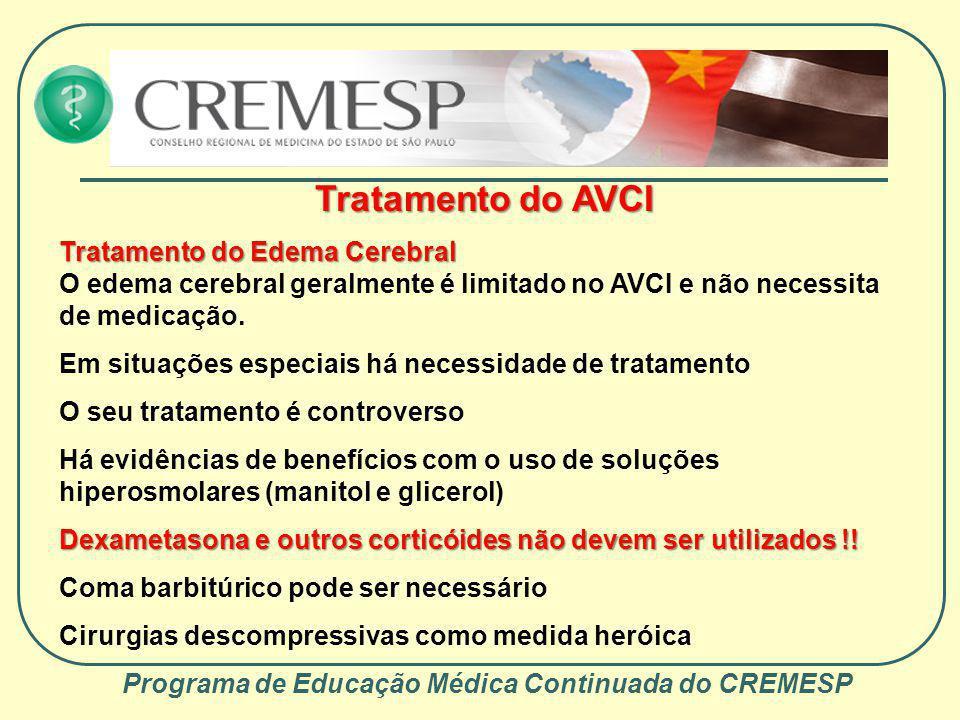 Programa de Educação Médica Continuada do CREMESP Tratamento do AVCI Tratamento do Edema Cerebral Tratamento do Edema Cerebral O edema cerebral geralm