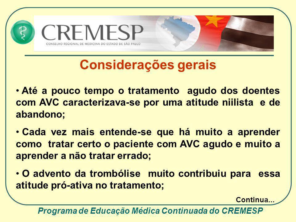 Considerações gerais Até a pouco tempo o tratamento agudo dos doentes com AVC caracterizava-se por uma atitude niilista e de abandono; Cada vez mais e