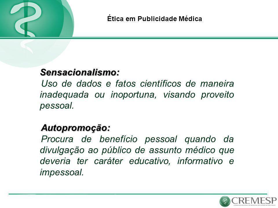 Ética em Publicidade Médica Legislação Legislação Principais Normas Infringidas: Decreto nº 20.931 de 11 de janeiro de 1932.