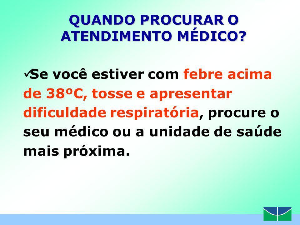 QUANDO PROCURAR O ATENDIMENTO MÉDICO.