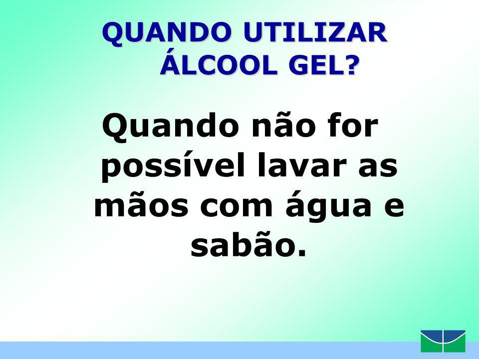 www.themegallery.com QUANDO UTILIZAR ÁLCOOL GEL.