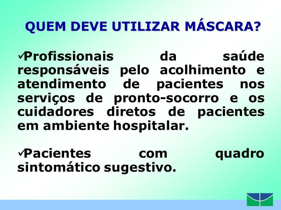 www.themegallery.com QUEM DEVE UTILIZAR MÁSCARA.