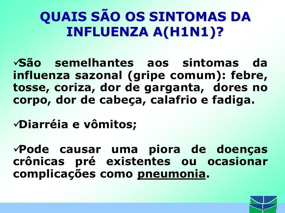 QUAIS SÃO OS SINTOMAS DA INFLUENZA A(H1N1) .