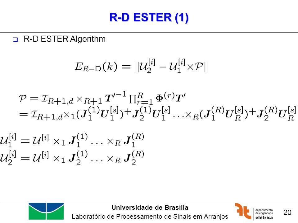 Universidade de Brasília Laboratório de Processamento de Sinais em Arranjos R-D ESTER (1) R-D ESTER Algorithm 20