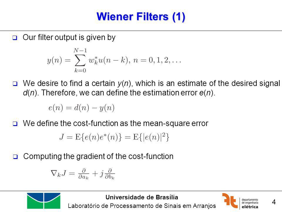 Universidade de Brasília Laboratório de Processamento de Sinais em Arranjos Wiener Filters (12) 15 Comparison LCMV versus Delay and Sum In delay and sum, the weight vector depends on only one parameter