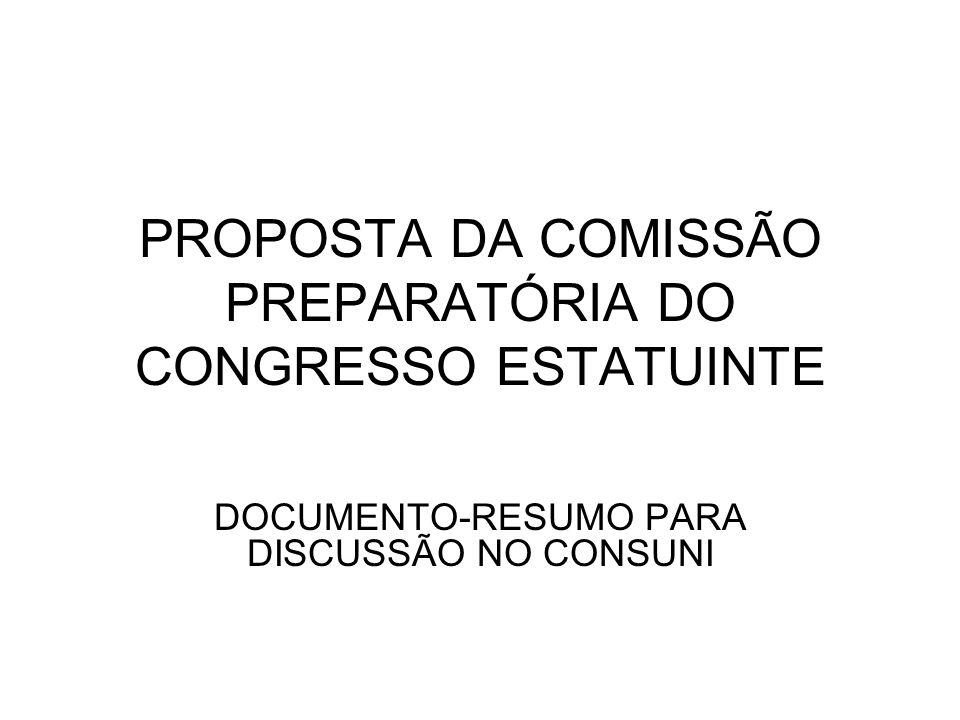 PROPOSTA DA COMISSÃO PREPARATÓRIA DO CONGRESSO ESTATUINTE DOCUMENTO-RESUMO PARA DISCUSSÃO NO CONSUNI
