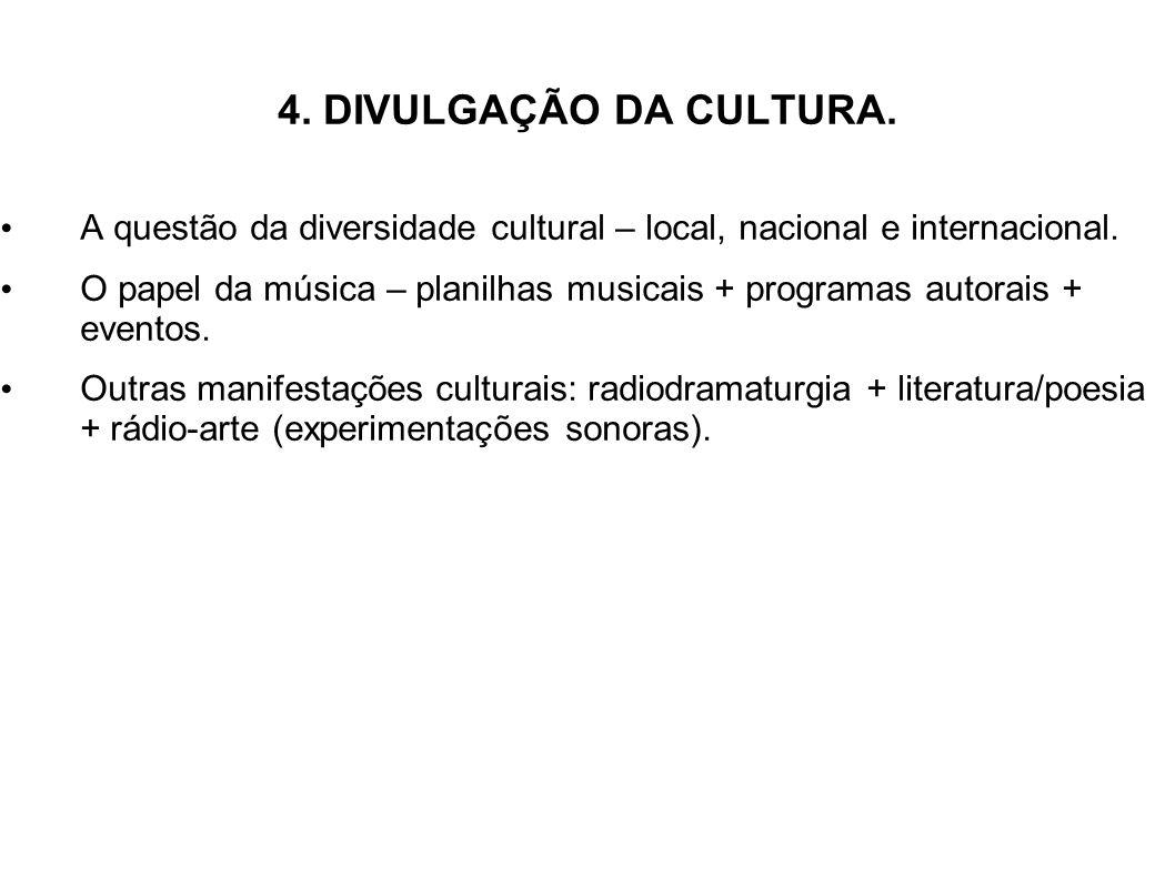4. DIVULGAÇÃO DA CULTURA. A questão da diversidade cultural – local, nacional e internacional. O papel da música – planilhas musicais + programas auto