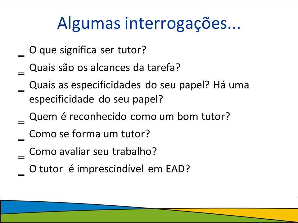 Algumas interrogações...O que significa ser tutor.