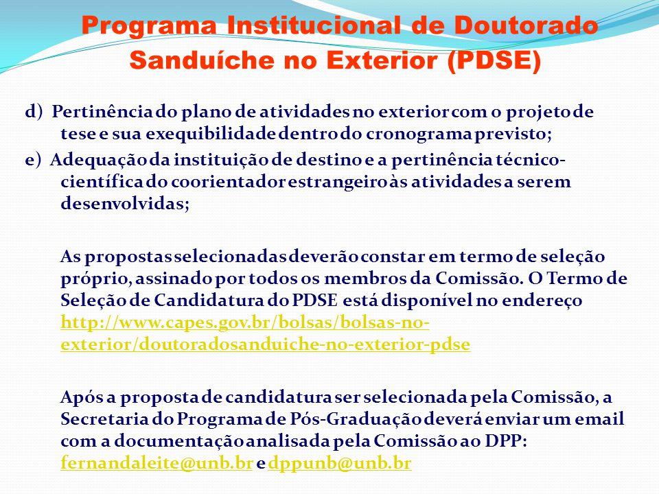Programa Institucional de Doutorado Sanduíche no Exterior (PDSE) d) Pertinência do plano de atividades no exterior com o projeto de tese e sua exequib