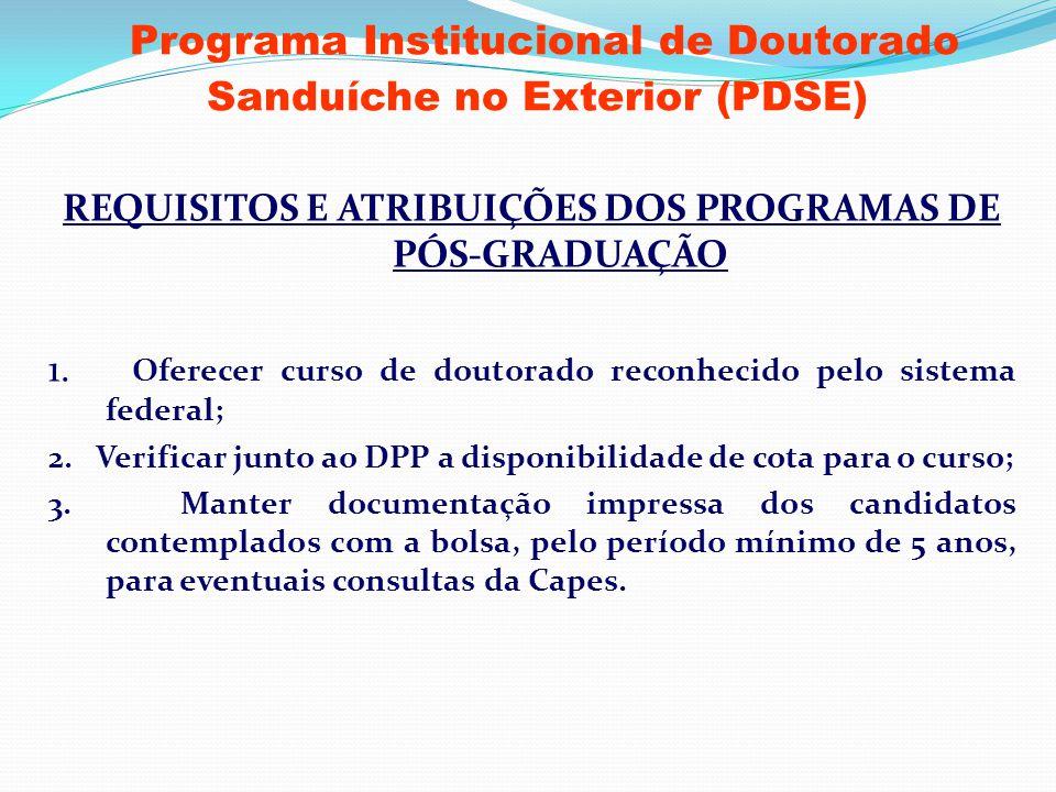 Programa Institucional de Doutorado Sanduíche no Exterior (PDSE) REQUISITOS E ATRIBUIÇÕES DOS PROGRAMAS DE PÓS-GRADUAÇÃO 1. Oferecer curso de doutorad
