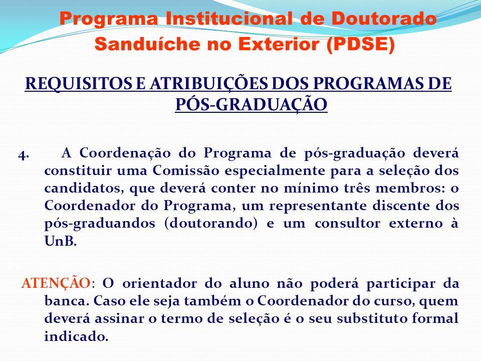 Programa Institucional de Doutorado Sanduíche no Exterior (PDSE) REQUISITOS E ATRIBUIÇÕES DOS PROGRAMAS DE PÓS-GRADUAÇÃO 4. A Coordenação do Programa