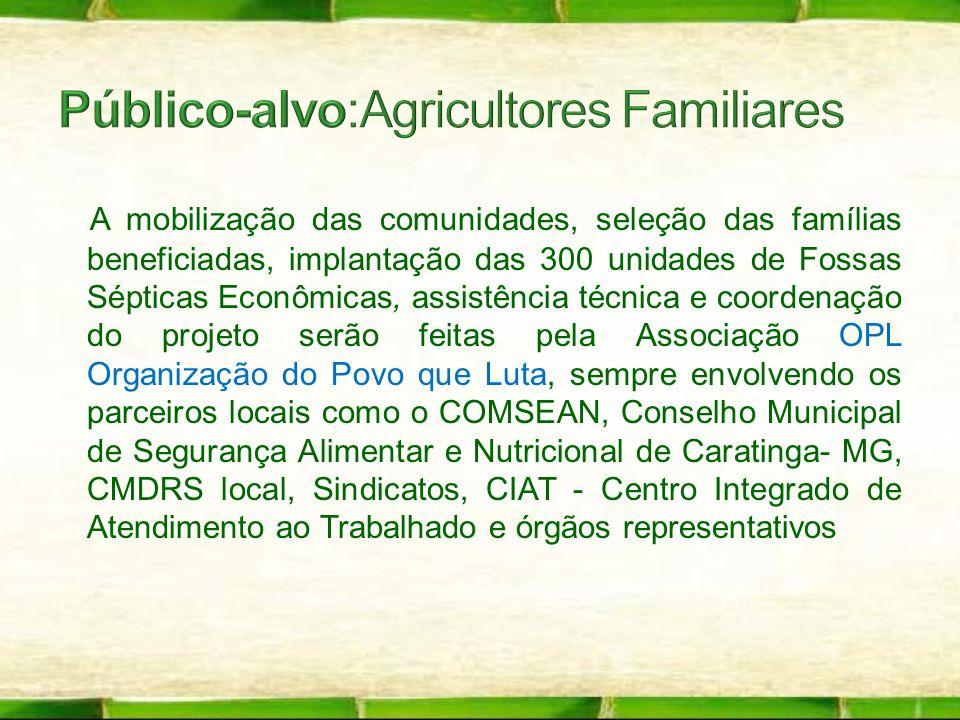 A mobilização das comunidades, seleção das famílias beneficiadas, implantação das 300 unidades de Fossas Sépticas Econômicas, assistência técnica e co