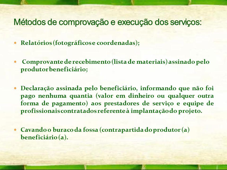 Relatórios (fotográficos e coordenadas); Comprovante de recebimento (lista de materiais) assinado pelo produtor beneficiário; Declaração assinada pelo
