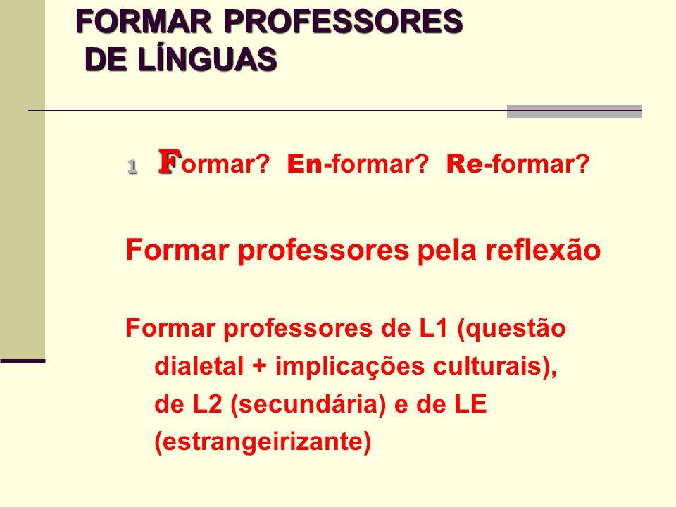 FORMAR PROFESSORES DE LÍNGUAS FORMAR PROFESSORES DE LÍNGUAS 1 F 1 F ormar.