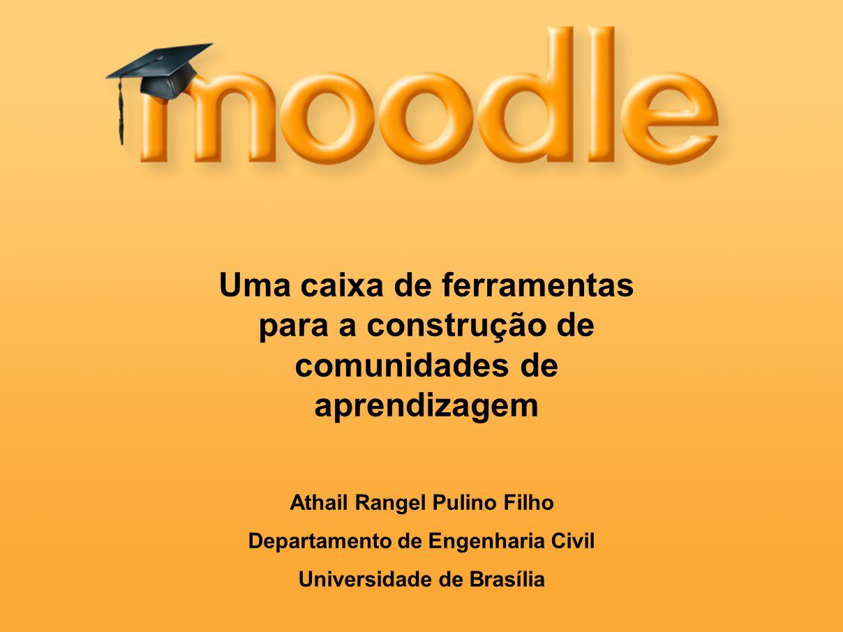 Athail Rangel Pulino Filho Departamento de Engenharia Civil Universidade de Brasília Uma caixa de ferramentas para a construção de comunidades de apre