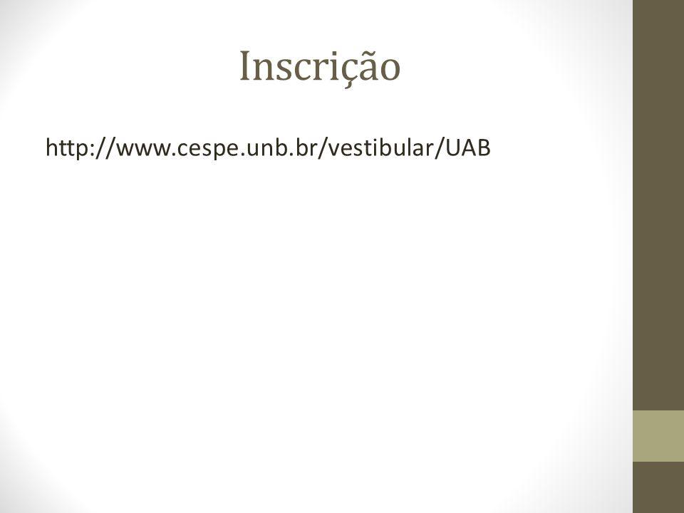 Inscrição http://www.cespe.unb.br/vestibular/UAB