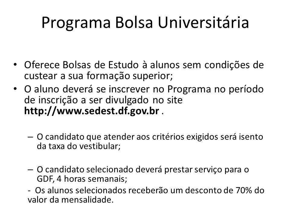 Programa Bolsa Universitária Oferece Bolsas de Estudo à alunos sem condições de custear a sua formação superior; O aluno deverá se inscrever no Progra