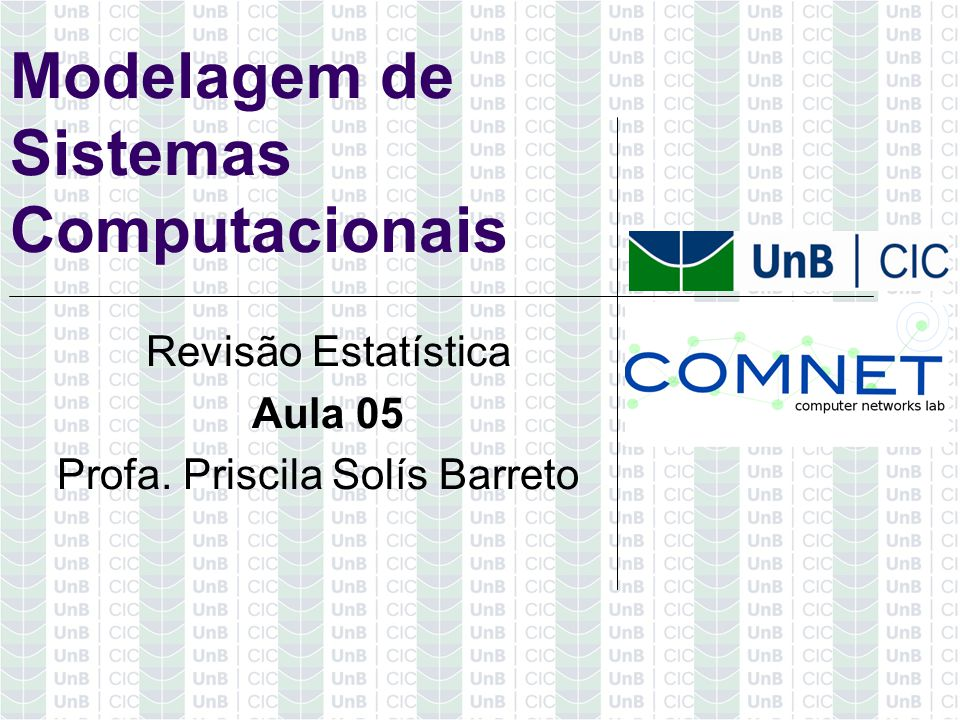 Modelagem de Sistemas Computacionais Revisão Estatística Aula 05 Profa. Priscila Solís Barreto