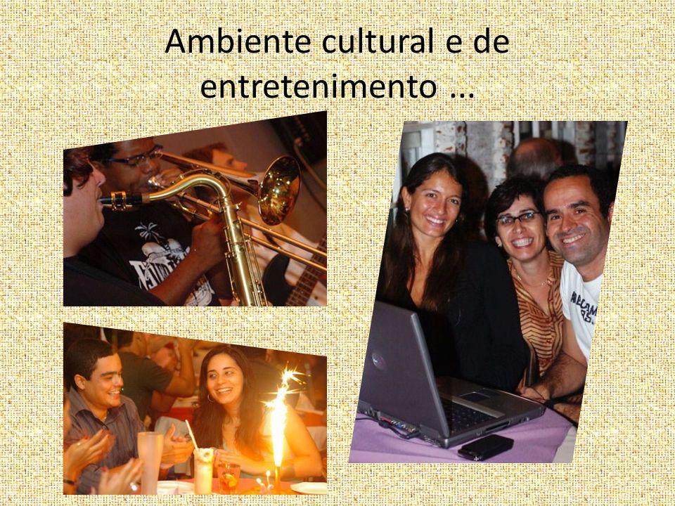 Ambiente cultural e de entretenimento...