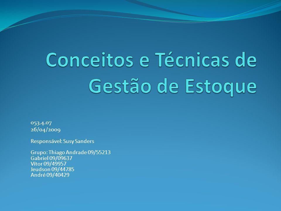053.4.07 26/04/2009 Responsável: Susy Sanders Grupo: Thiago Andrade 09/55213 Gabriel 09/09637 Vítor 09/49957 Jeudson 09/44785 André 09/40429