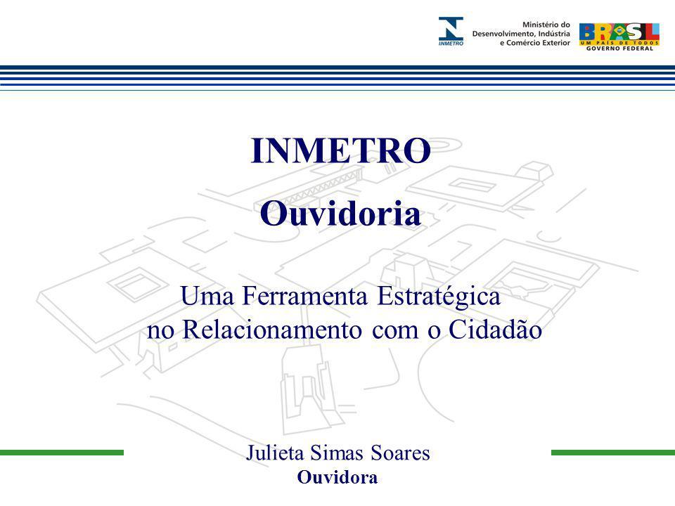 Marca do evento Julieta Simas Soares Ouvidora INMETRO Ouvidoria Uma Ferramenta Estratégica no Relacionamento com o Cidadão