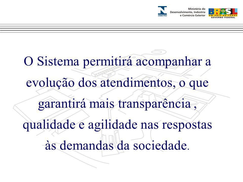 Marca do evento O Sistema permitirá acompanhar a evolução dos atendimentos, o que garantirá mais transparência, qualidade e agilidade nas respostas às demandas da sociedade.