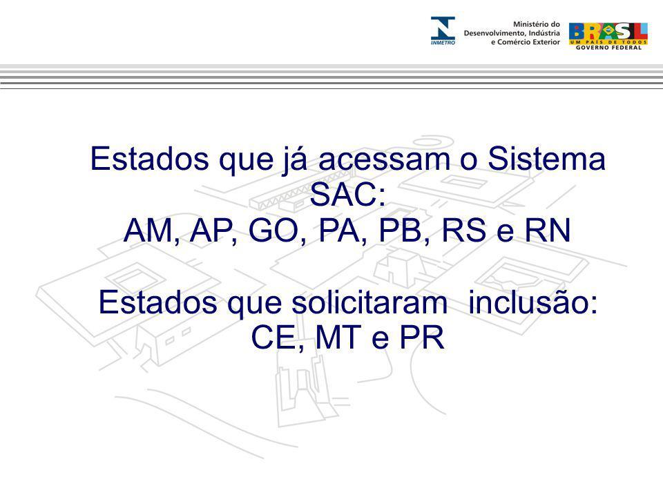 Marca do evento Estados que já acessam o Sistema SAC: AM, AP, GO, PA, PB, RS e RN Estados que solicitaram inclusão: CE, MT e PR