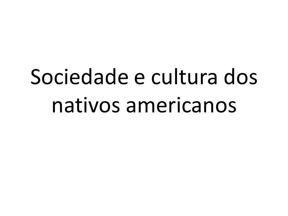 Sociedade e cultura dos nativos americanos