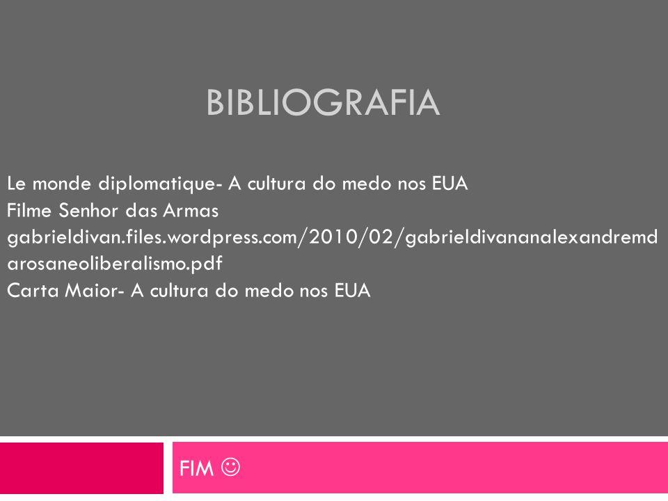 BIBLIOGRAFIA FIM Le monde diplomatique- A cultura do medo nos EUA Filme Senhor das Armas gabrieldivan.files.wordpress.com/2010/02/gabrieldivananalexan