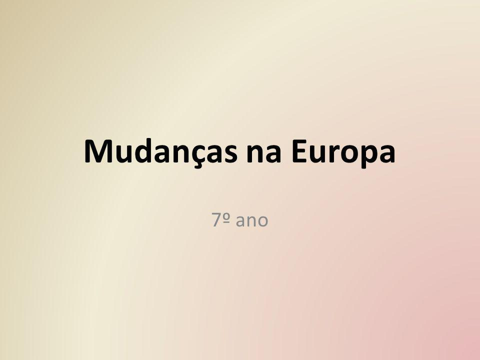 Mudanças na Europa 7º ano
