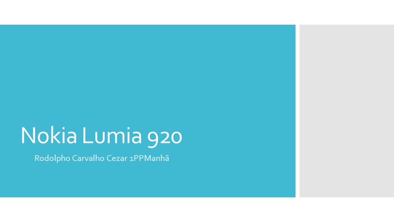 Nokia Lumia 920 Rodolpho Carvalho Cezar 1PPManhã