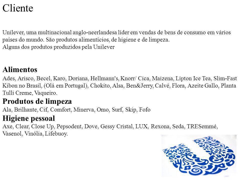 Cliente Unilever, uma multinacional anglo-neerlandesa líder em vendas de bens de consumo em vários países do mundo.
