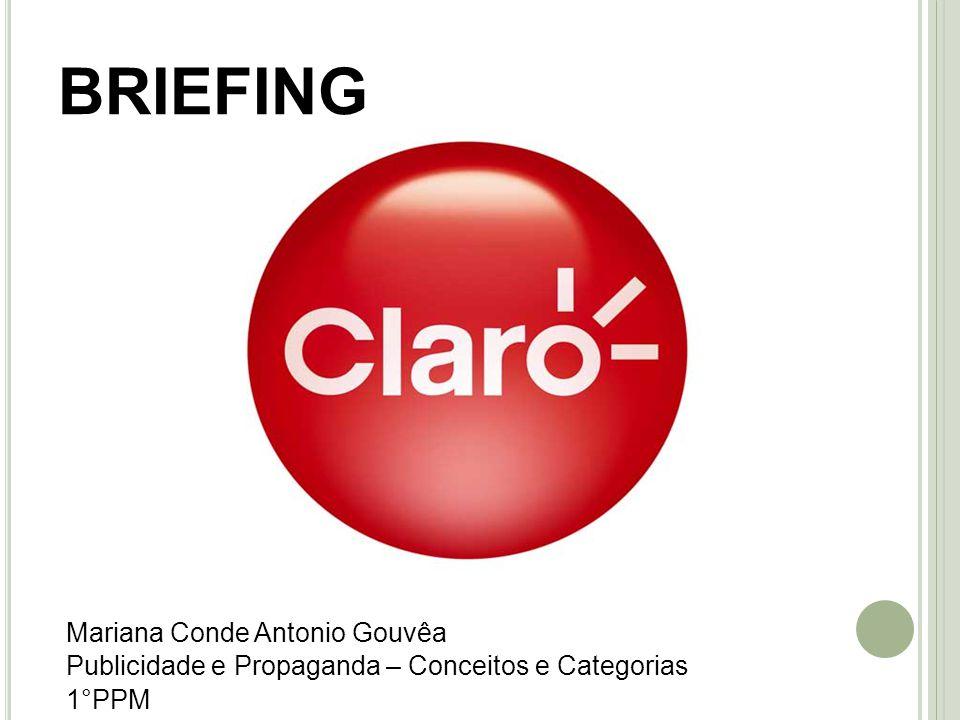 BRIEFING Mariana Conde Antonio Gouvêa Publicidade e Propaganda – Conceitos e Categorias 1°PPM