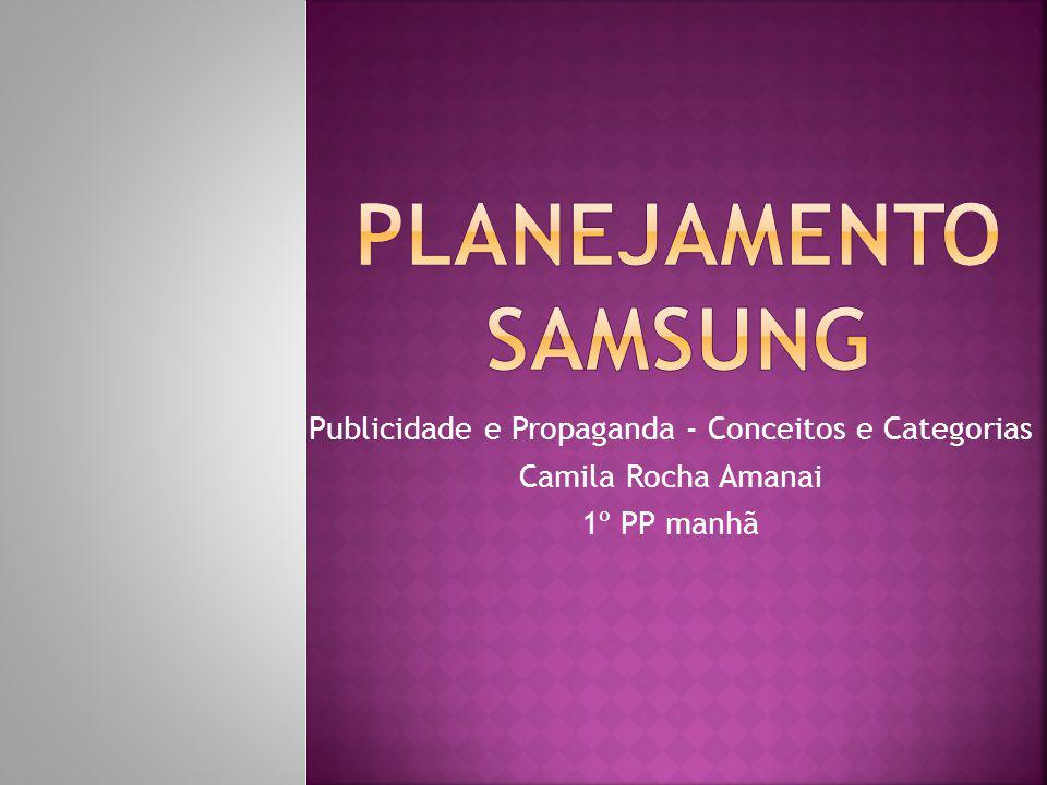 Publicidade e Propaganda - Conceitos e Categorias Camila Rocha Amanai 1º PP manhã