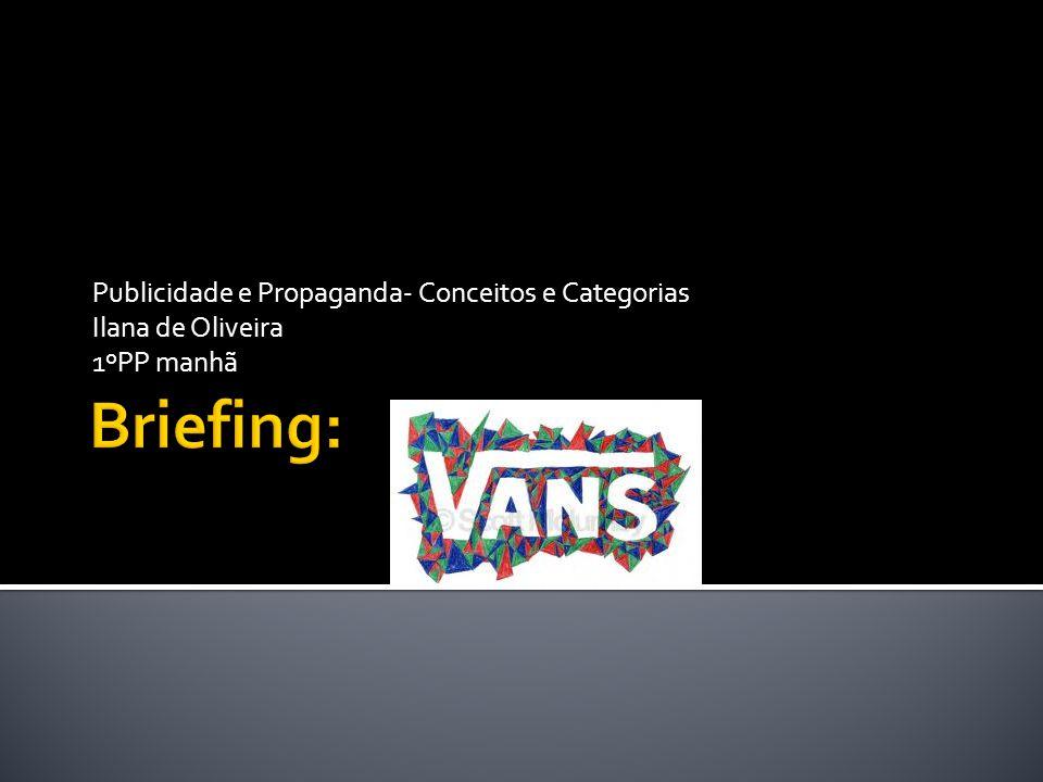Publicidade e Propaganda- Conceitos e Categorias Ilana de Oliveira 1ºPP manhã
