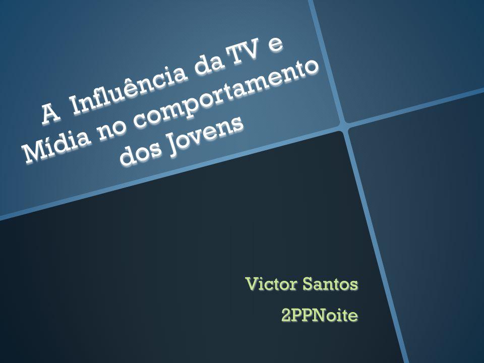 Objetivo é relatar a influência da TV e os filmes no modo de pensar, no comportamento dos jovens.
