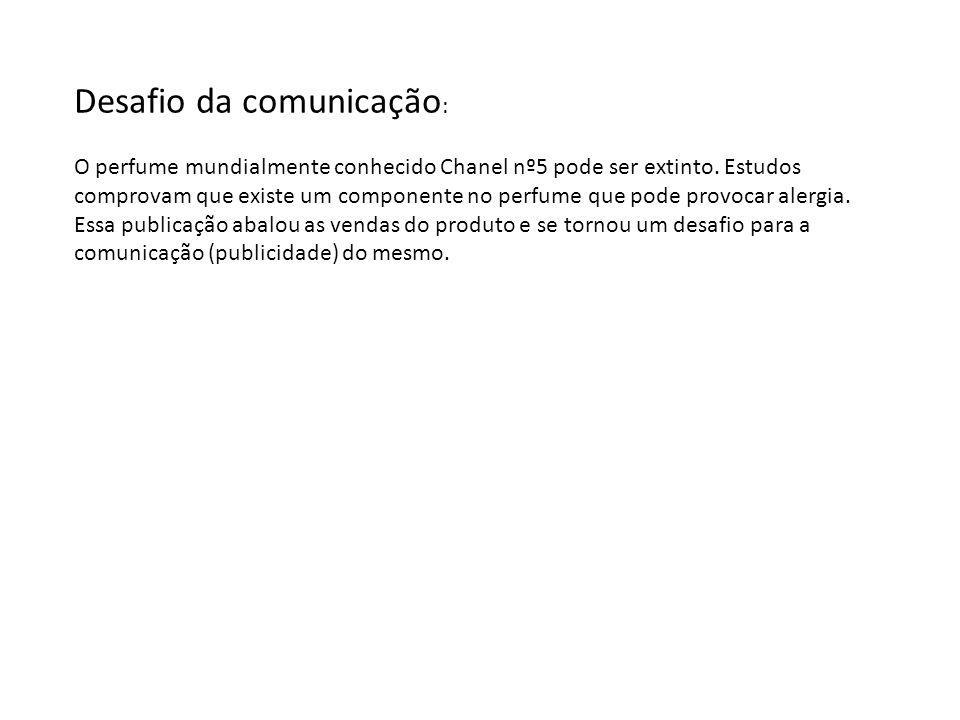 Desafio da comunicação : O perfume mundialmente conhecido Chanel nº5 pode ser extinto.