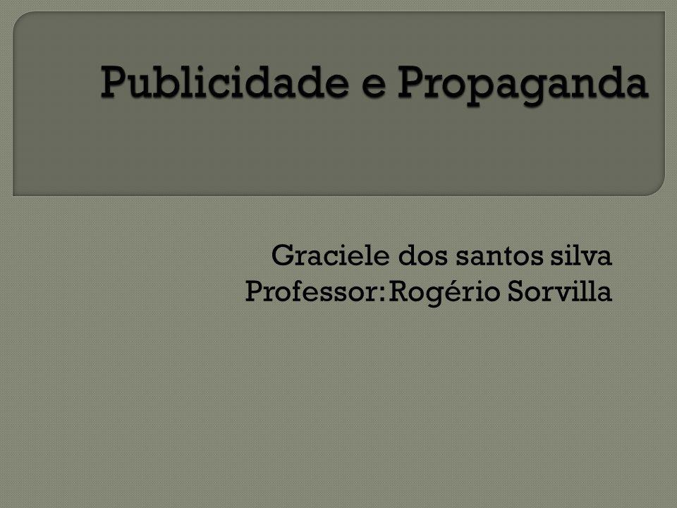 Graciele dos santos silva Professor: Rogério Sorvilla