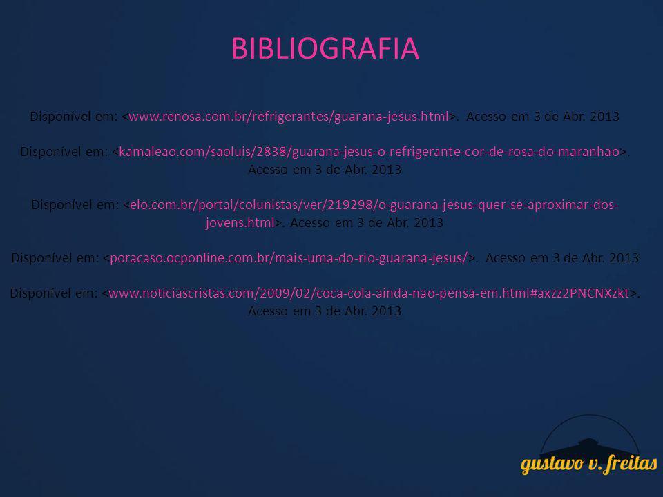 BIBLIOGRAFIA Disponível em:. Acesso em 3 de Abr. 2013