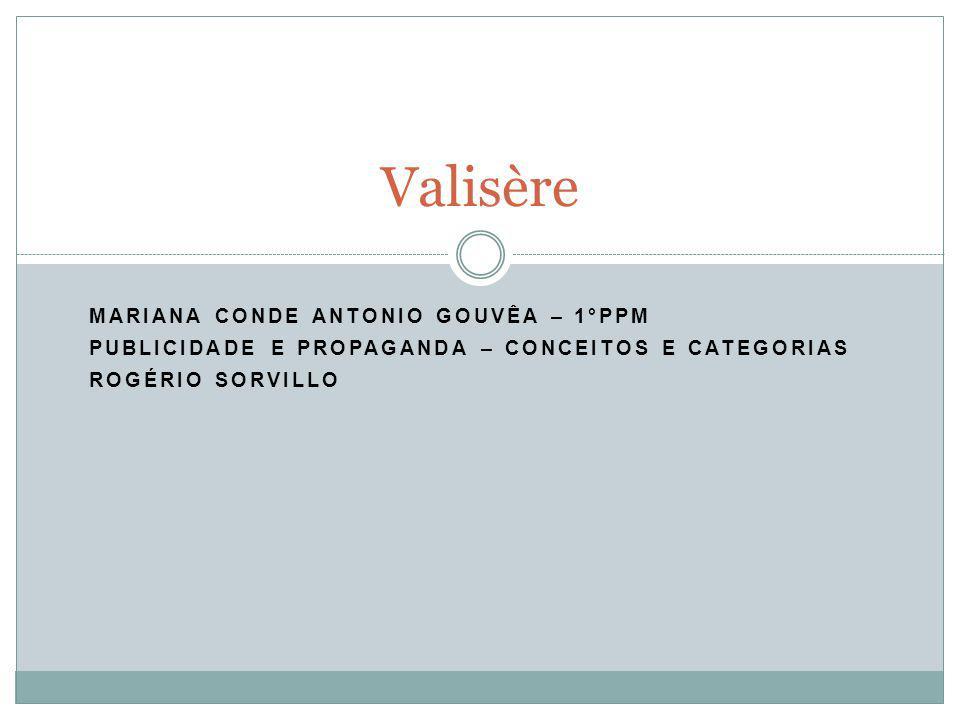 A Empresa: A empresa Valisère produz e vende peças de roupas íntimas.