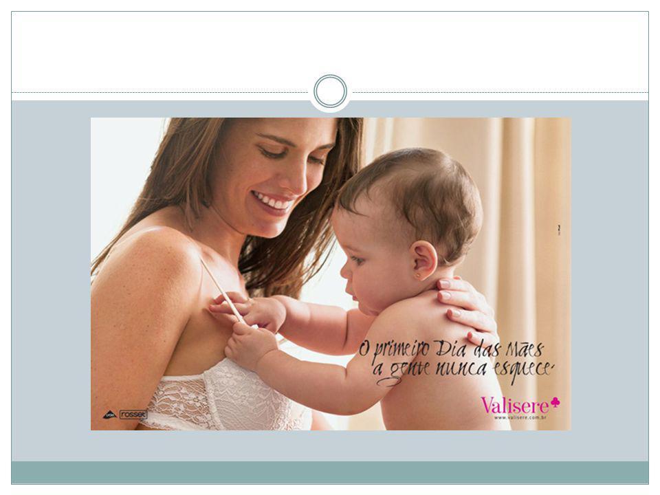 O Público Alvo: Esta é uma campanha que visa tocar o coração das mães.
