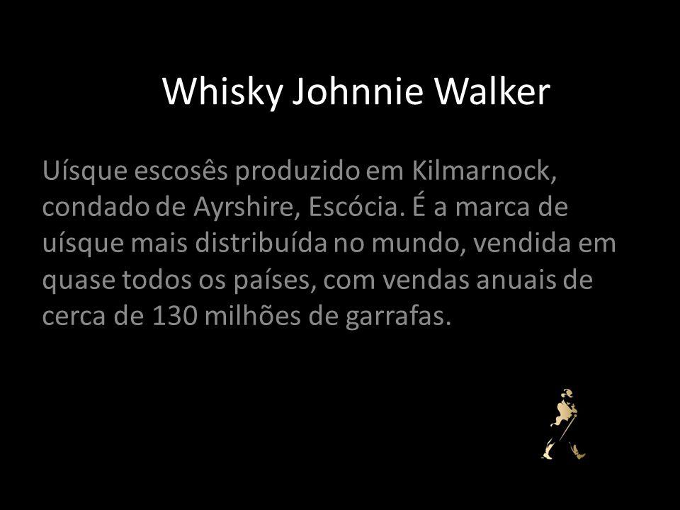 Whisky Johnnie Walker Uísque escosês produzido em Kilmarnock, condado de Ayrshire, Escócia. É a marca de uísque mais distribuída no mundo, vendida em