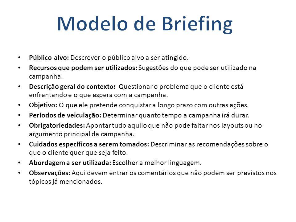 Público-alvo: Descrever o público alvo a ser atingido. Recursos que podem ser utilizados: Sugestões do que pode ser utilizado na campanha. Descrição g