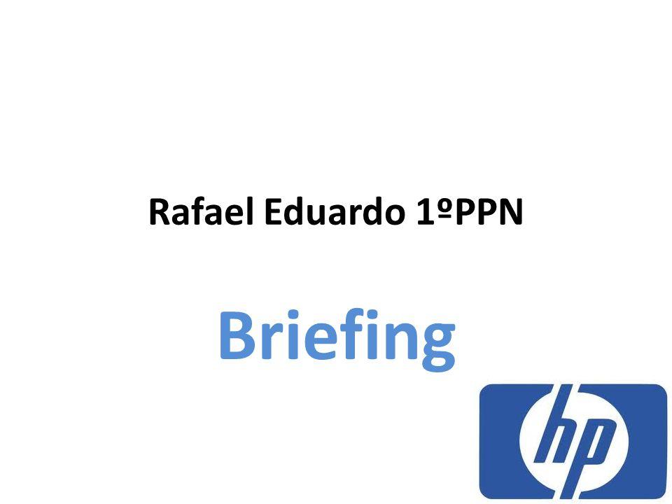 Rafael Eduardo 1ºPPN Briefing
