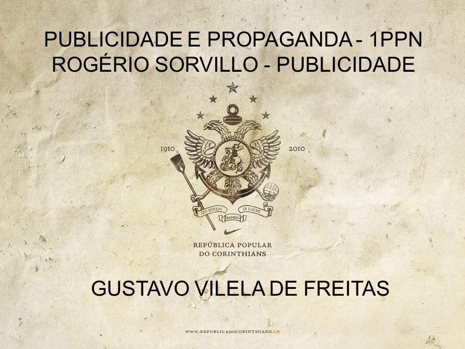 PUBLICIDADE E PROPAGANDA - 1PPN ROGÉRIO SORVILLO - PUBLICIDADE GUSTAVO VILELA DE FREITAS