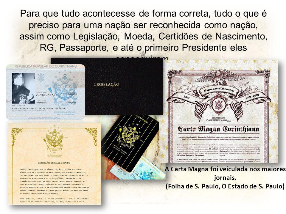 O Público Alvo direcionado foi a Nação Corinthiana, porém foi criada uma Carta de Anistia para aqueles que quisessem se juntar e entrar no País.